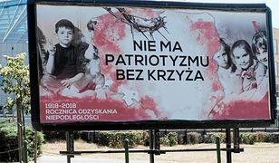 """Billboard na 100-lecie niepodległości. """"Nie ma patriotyzmu bez krzyża"""""""