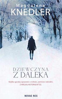 """Przeczytaj fragment książki """"Dziewczyna z daleka"""" Magdaleny Knedler"""