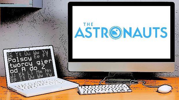Polscy twórcy gier od A do Z: The Astronauts