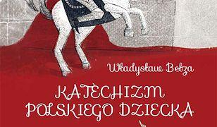 Katechizm polskiego dziecka. Nowe wydanie!!!