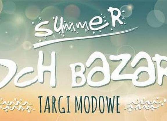 Czwarta edycja targów modowych summer Och!Bazar!