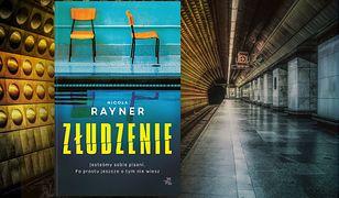 """Jeden z najlepszych thrillerów tego roku! Przeczytaj fragment """"Złudzenia"""" Nicoli Rayner"""