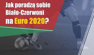 Jak poradzą sobie Biało-Czerwoni na Euro 2020?