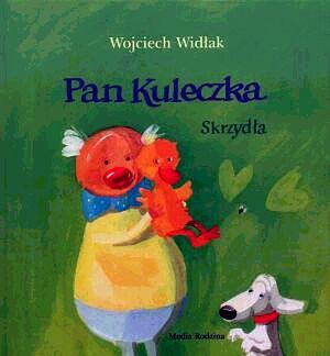 """""""Pan Kuleczka"""" Wojciecha Widłaka"""
