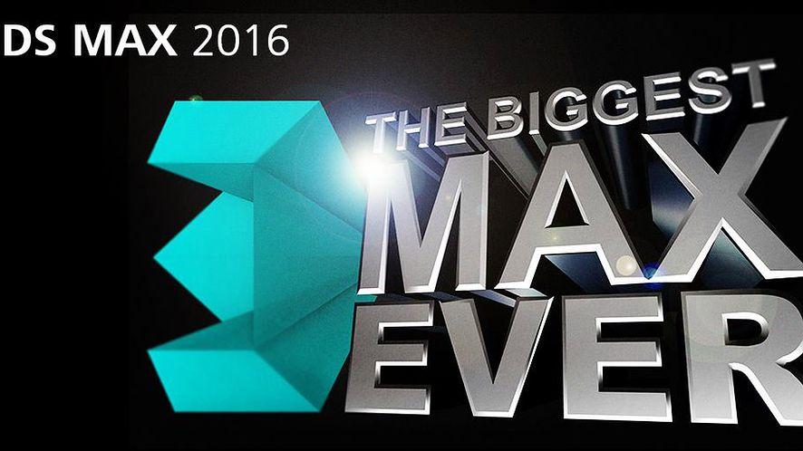 3ds Max 2016 będzie największym Maxem w historii