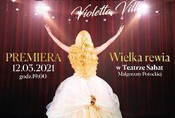 """""""GWIAZDA""""- Violletta Villas, Wielka Rewia w Teatrze Sabat Małgorzaty Potockiej"""