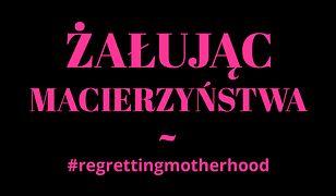 Żałując macierzyństwa