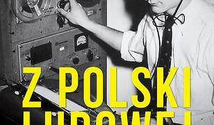 Z Polski Ludowej do Wolnej Europy