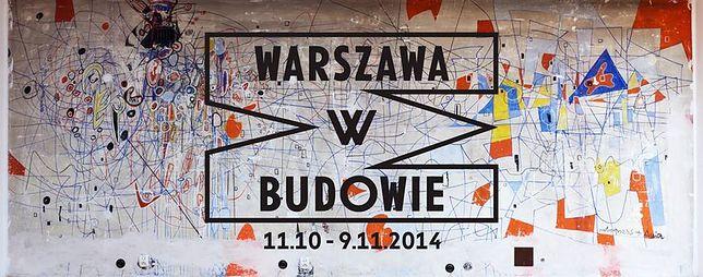 """Rusza """"Warszawa w budowie 6. Miasto artystów"""""""