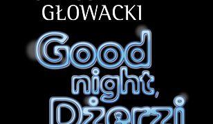 Good night, Dżerzi