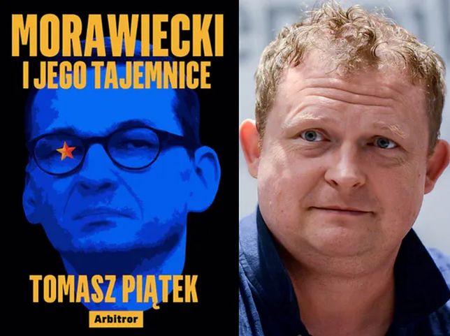 """Książka Tomasza Piątka """"Morawiecki i jego tajemnice"""" ukazała się w maju 2019 r."""