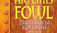 Artemis Fowl. Zaginiona kolonia