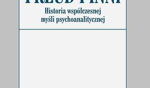 Freud i inni. Historia współczesnej myśli psychoanalitycznej