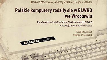 Retromaniak: Monografia o ELWRO w formie cyfrowej + konkurs