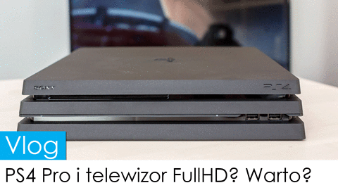 PS4 Pro i telewizor Full HD? Warto?