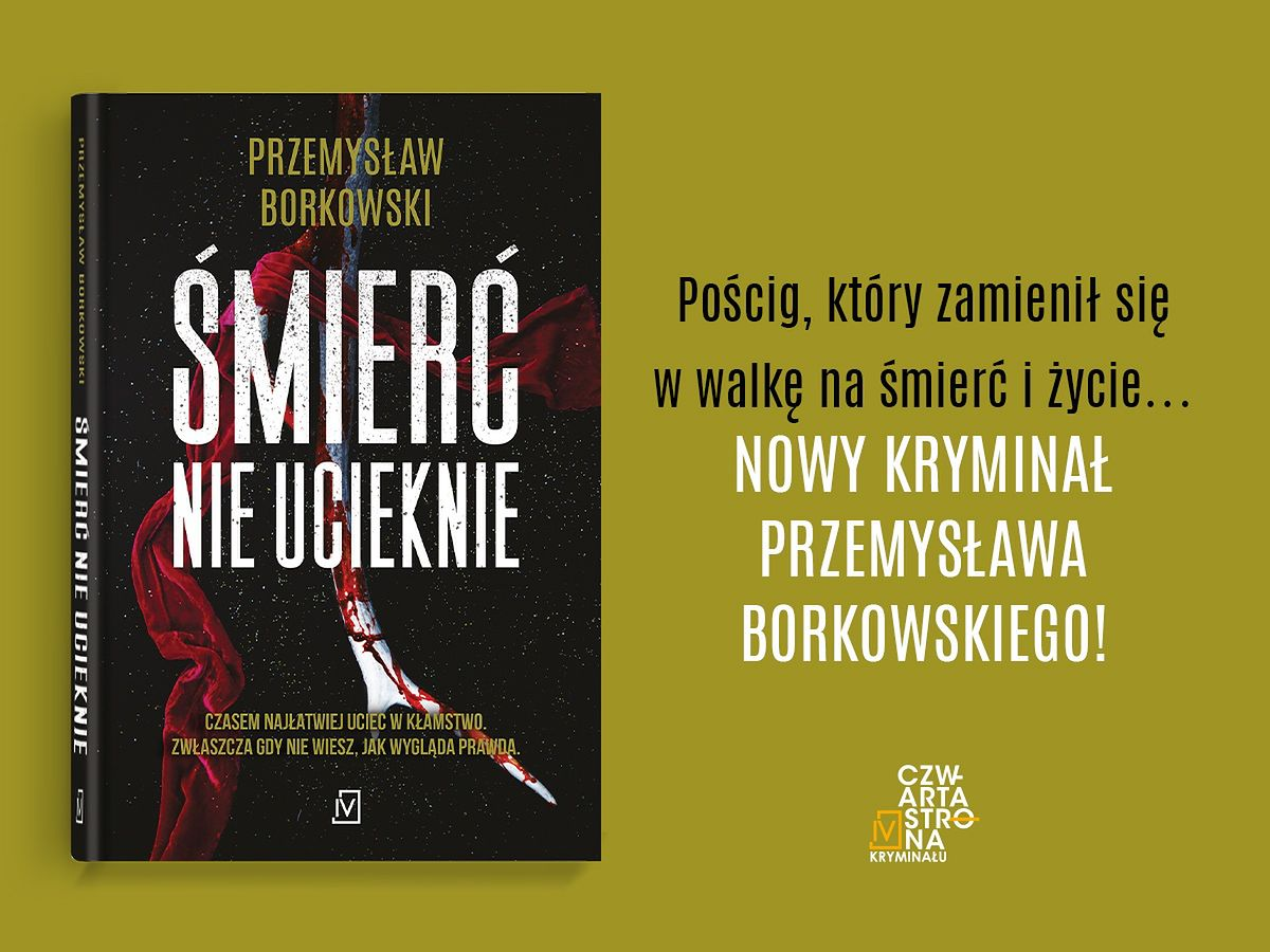 """""""Śmierć nie ucieknie"""" Przemysław Borkowski"""