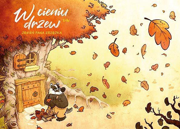"""""""W cieniu drzew, tom 1 - Jesień pana Zrzędka"""""""