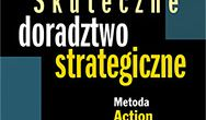 Skuteczne doradztwo strategiczne. Metoda Action Research w praktyce
