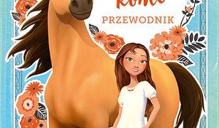 Przyjaźń, przygoda, konie. Przewodnik. Spirit Riding Free