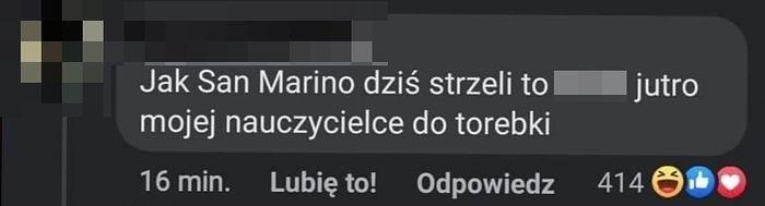 """Komentarz internauty """"Jak San Marino dziś strzeli bramkę, to sr** jutro mojej nauczycielce do torebki"""""""