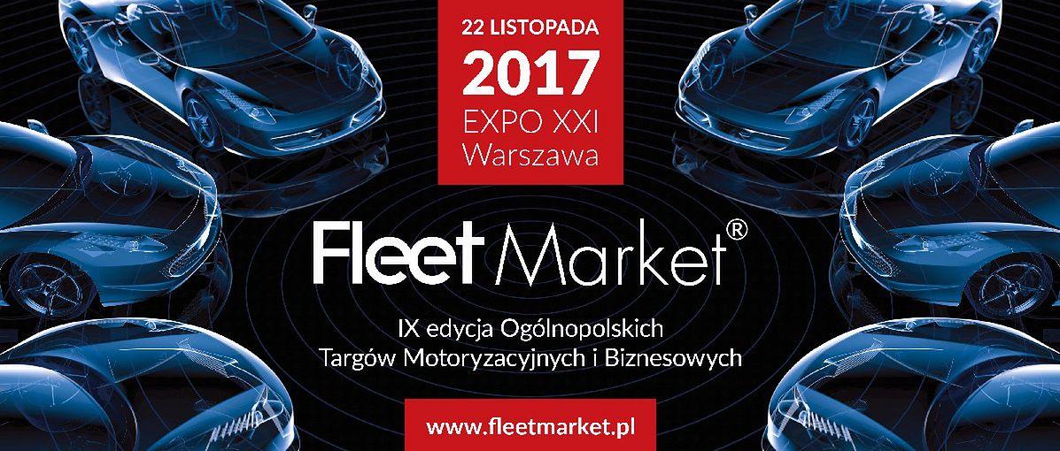 Targi Motoryzacyjne i Biznesowe FLEET MARKET 2017.