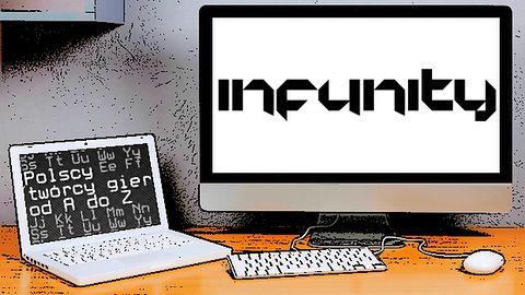 Polscy twórcy gier od A do Z: Infunity