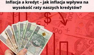Inflacja a kredyt – jak inflacja wpływa na wysokość raty naszych kredytów?