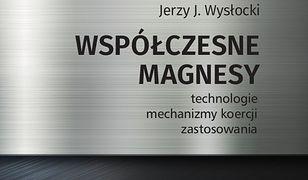 Współczesne magnesy. technologie, mechanizmy koercji, zastosowania
