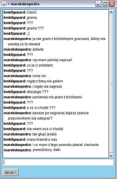 W tym przypadku bardzo delikatna forma prowokacji słownej, występującej nagminnie na Kurnik.pl, z reguły bywają dużo bardziej dosadne.