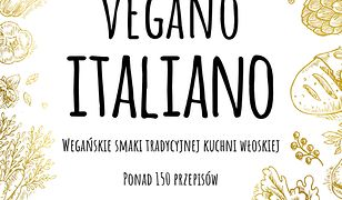Vegano Italiano. Wegańskie smaki włoskiej kuchni