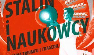 """Okładka książki """"Stalin i naukowcy. Historia Triumfu i tragedii, 1905-1953"""" Simona Ingsa"""
