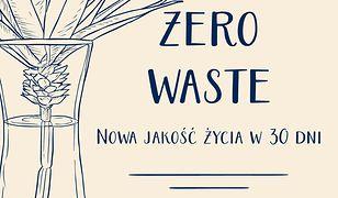 Zero waste. Nowa jakość życia w 30 dni