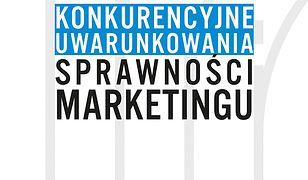 Konkurencyjne uwarunkowania sprawności marketingu
