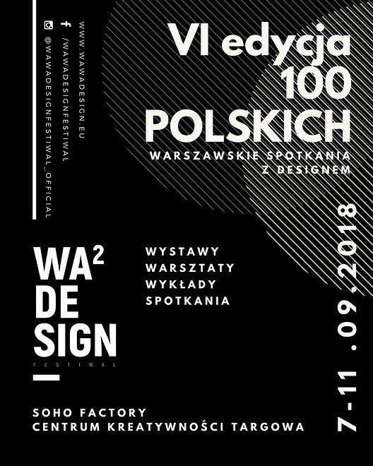 We wrześniu odbędzie się VI edycja wyjątkowego festiwalu designu w stolicy. Tym razem pod hasłem 100 POLSKICH.