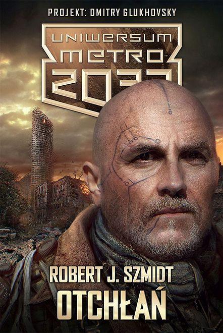 Robert J. Szmidt ''Otchłań'' – Dziś premiera nowej powieści w Uniwersum Metra 2033
