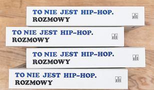 """""""To nie jest hip-hop. Rozmowy"""" unikatową pozycją na polskim rynku. Czytelnicy zachwyceni"""