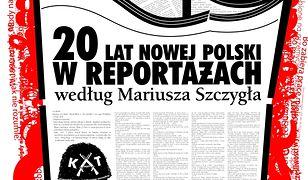 20. 20 lat nowej Polski w reportażach według Mariusza Szczygła