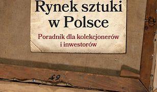 Rynek sztuki w Polsce. Przewodnik dla kolekcjonerów i inwestorów