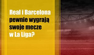 Real i Barcelona pewnie wygrają swoje mecze w La Liga?