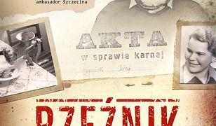 Rzeźnik z Niebuszewa. Seryjny morderca i kanibal czy kozioł ofiarny władz PRL-u