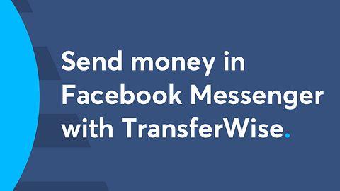 Przelewaj z Facebookiem. TransferWise oferuje międzynarodowe przelewy przez Messengera
