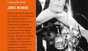 Załatw publikę i spadaj. W poszukiwaniu Jamesa Browna, amerykańskiej duszy i muzyki soul