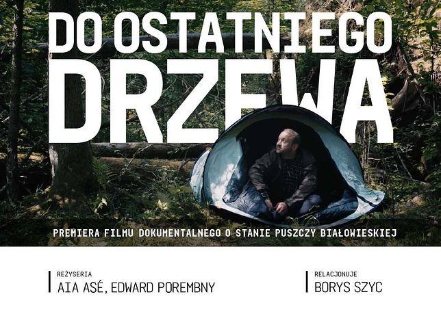 """""""Do ostatniego drzewa"""": jak Borys Szyc pojechał do Puszczy Białowieskiej i zaniemówił z wrażenia"""