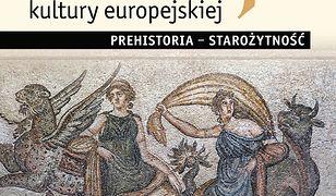 Dzieje kultury europejskiej. Prehistoria – starożytność