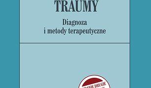 Podstawy terapii traumy. Wydanie drugie rozszerzone zgodne z DSM-5