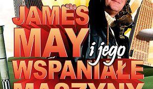 James May i jego wspaniałe maszyny. O tym, jak faceci w szopach zmienili nasze życie