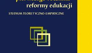 pedagogika. Doświadczenia szkolne pierwszego rocznika reformy edukacji. Studium teoretyczno-empiryczne