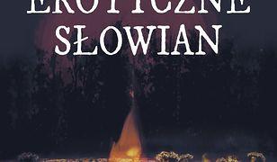 Jak kochali Słowianie