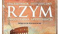 """""""RZYM i jego czarna arystokracja. Spacerownik historyczny"""""""