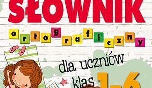 Słownik ortograficzny dla ucznió klas 1-6